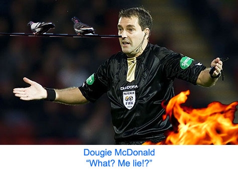 Dougie McDonald : Proven liar & sorry excuse for a referee